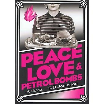 Peace - Love & Petrol Bombs by D. D. Johnston - 9781849350617 Book