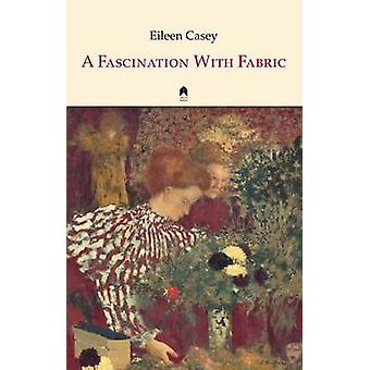 A Fascination with Fabric by Eileen Casey - 9781851320820 Book