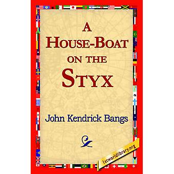 A HouseBoat on the Styx by Bangs & John Kendrick