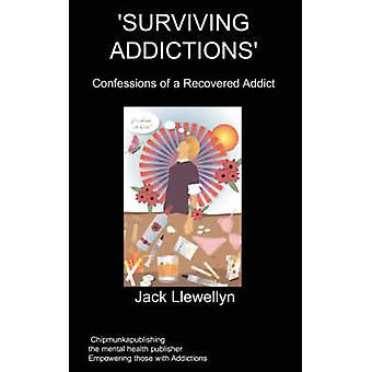 Surviving Addictions  Confessions of a Recovered Addict by Llewellyn & J
