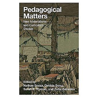 Pedagogical Matters: New Materialisms and Curriculum Studies (Counterpoints)