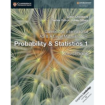 Cambridge International AS  A Level Mathematics Probabilit by Dean Chalmers