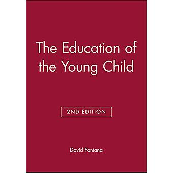 The Education of the Young Child - A Handbook for Nursery and Infant T