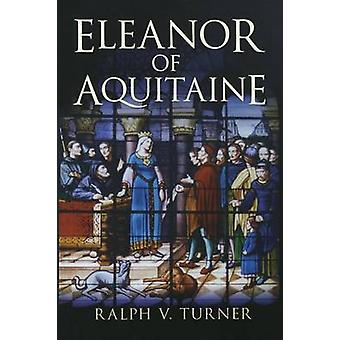 Eleanor of Aquitaine Queen of France Queen of England by Turner & Ralph V.