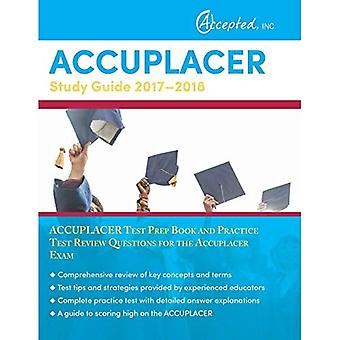 Guida allo studio Accuplacer 2017-2018: Accuplacer Test Prep Book and Practice Test Review Domande per l'esame Accuplacer