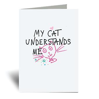 My Cat Understands Me A6 Greeting Card