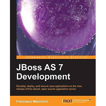 Developing Java Ee 6 Applications on Jboss As7 by Marchioni & Francesco