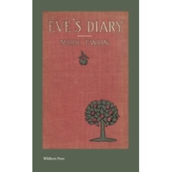 Eves Diary Illustrated Edition by Twain & Mark