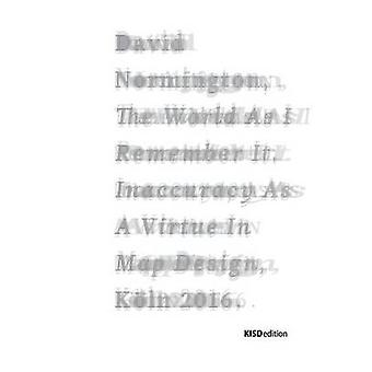 The World As I Remember It by Normington & David