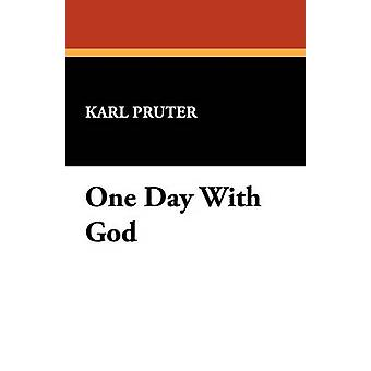 One Day with God by Pruter & Karl