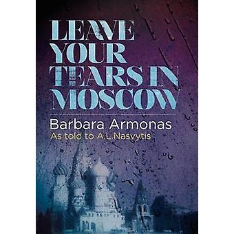 Leave Your Tears in Moscow by Armonas & Barbara