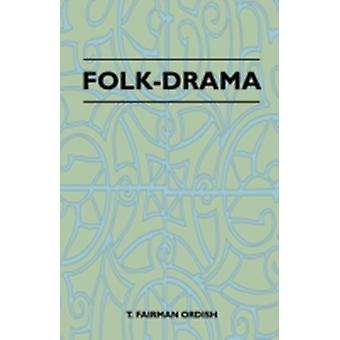 FolkDrama by Ordish & T. Fairman