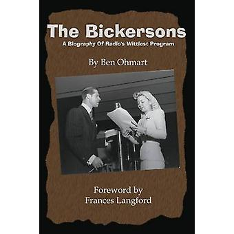 The Bickersons A Biography of Radios Wittiest Program by Ohmart & Ben