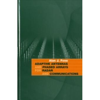 Adaptive Antennas and Phased Arrays for Radar and Communications by Fenn & Alan J