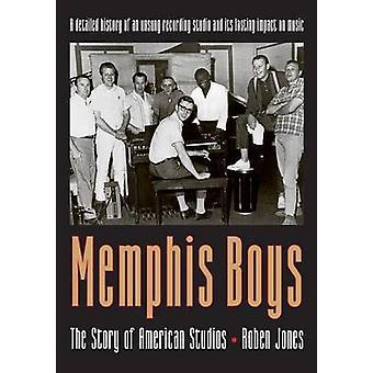 Memphis Boys The Story of American Studios by Jones & Roben