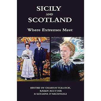 Sicily and Scotland Where Extremes Meet by Tulloch & Graham