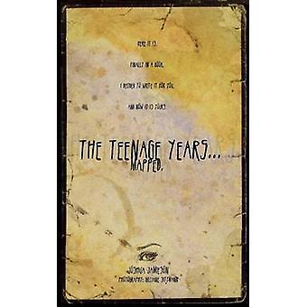 The Teenage Years... Mapped by Jamieson & Joshua
