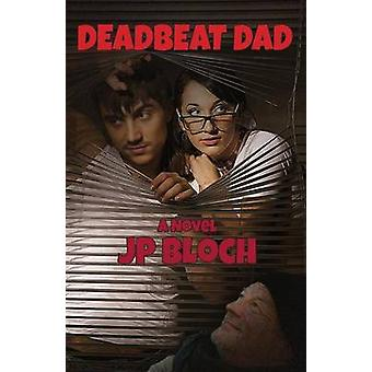 Deadbeat  Dad by Bloch & JP