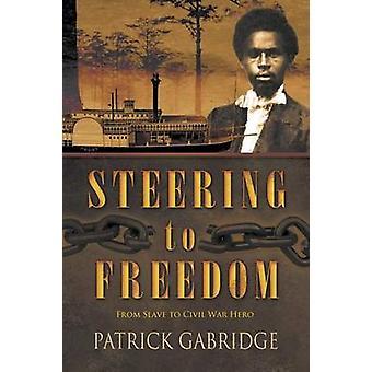 Steering to Freedom by Gabridge & Patrick