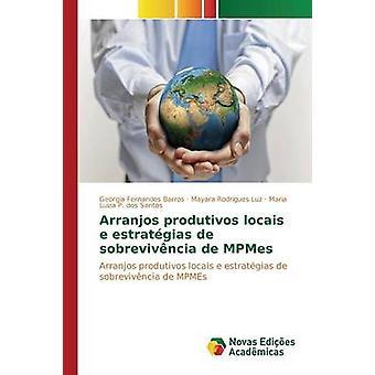 Arranjos produtivos locais e estratgias de sobrevivncia de MPMEs by Fernandes Barros Gergia