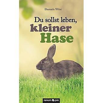 Du sollst leben kleiner Hase by Wst & Damaris
