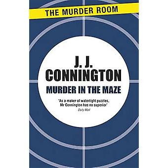 Murder in the Maze by Connington & J. J.