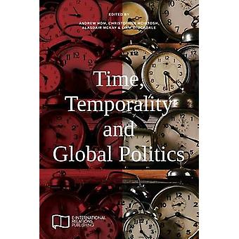 Time Temporality and Global Politics by Hom & Andrew