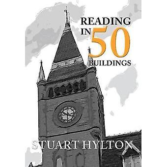 Reading in 50 Buildings by Stuart Hylton