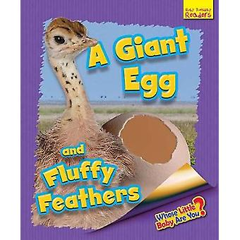 Whose Little Baby are You  A Giant Egg and Fluffy Feathers by Ellen Lawrence