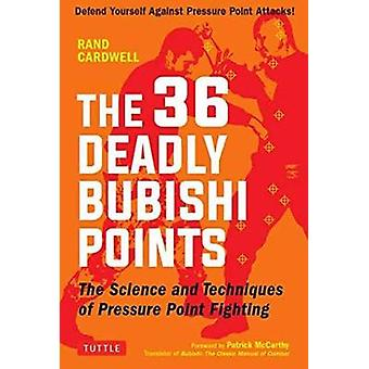 The 36 Deadly Bubishi Points by Rand Cardwell - 9780804850247 Book