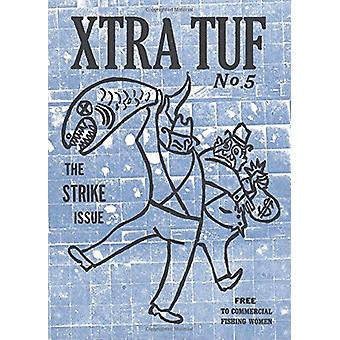 Xtra Tuf - The Strike Issue by Moe Bowstern - 9780972696777 Book