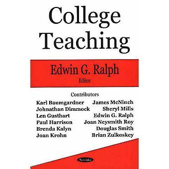 College Teaching by Edwin George Ralph - 9781594546747 Book