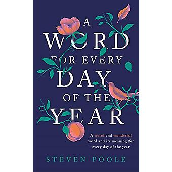 A Word for Every Day of the Year by Steven Poole - 9781787478572 Book