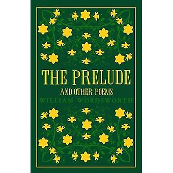 The Prelude and Other Poems by William Wordsworth - 9781847497505 Book