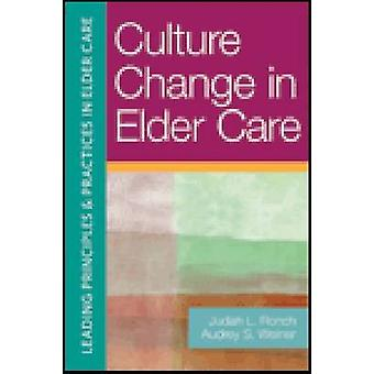 Culture Change in Elder Care (1st New edition) by Judith L. Ronch - A