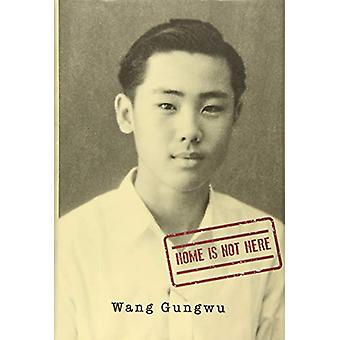 Home Is Not Here by Wang Gungwu - 9789814722926 Book