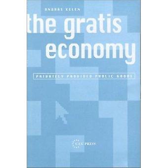 The Gratis Economy by Andras Kelen - 9789639241336 Book