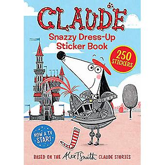 Claude TV Tie-ins - Snazzy Dress-Up Sticker Book by Alex T. Smith - 97
