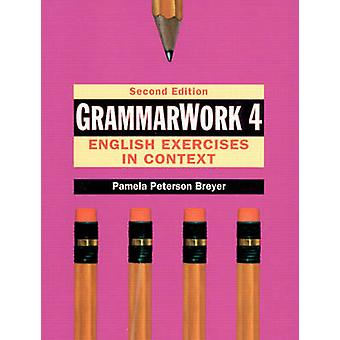 GrammarWork 4 English Exercises in Context by Pamela Peterson Breyer