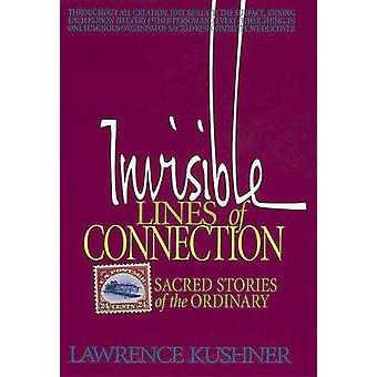 Invisible Lines of Connection - Sacred Stories of the Ordinary by Rabb