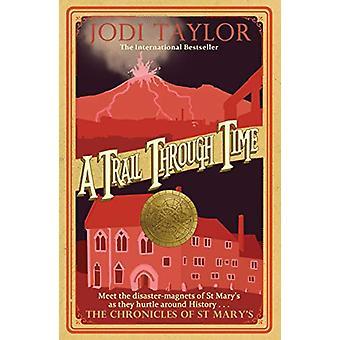 A Trail Through Time by Jodi Taylor - 9781472264428 Book