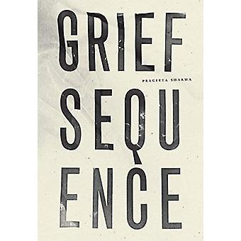 Grief Sequence by Prageeta Sharma - 9781940696881 Book