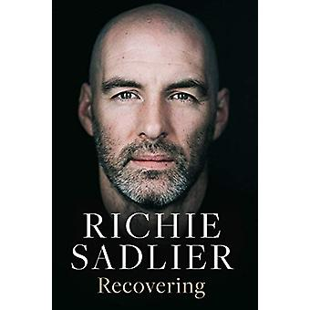 Recovering by Richie Sadlier - 9780717184545 Book