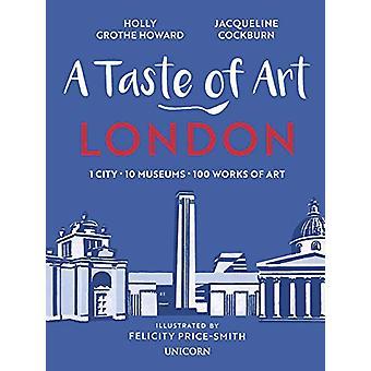 A Taste of Art - London - 1 City - 10 Museums - 100 Works of Art by Ja