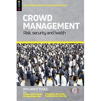 Crowd Management - Risk - security and health by William O'Toole - 978