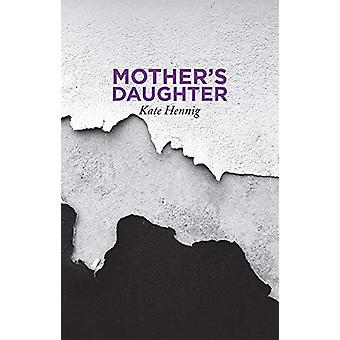 Mother's Daughter by Kate Hennig - 9780369100115 Book