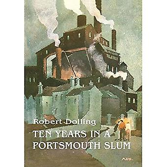 Ten Years In A Portsmouth Slum - The True Life Account of a Victorian Missionary's Work in a Deprived English Town (Illustrated)
