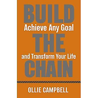Build The Chain: Achieve Any Goal and Transform Your Life