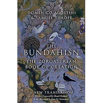 The Bundahisn: The Zoroastrian Book of Creation