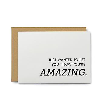 Just Wanted To Let You Know You're Amazing - Encouragement Card
